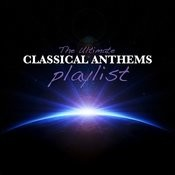 The Ultimate Classical Anthems Playlist Songs