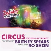 Circus (Twister Rave Remix) Songs