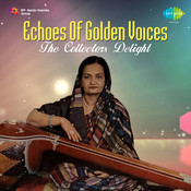Echoes Of Golden Voices - The Collector's Delight Songs