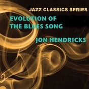 Jazz Classics Series: Evolution Of The Blues Song Songs