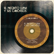 El Negrito Luna y Sus Cariñosos Songs
