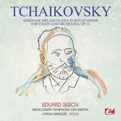 Tchaikovsky: Sérénade Mélancolique In B-Flat Minor For Violin And Orchestra, Op. 26 (Digitally Remastered) Songs