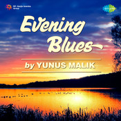 Evening Blues Yunush Malik Songs