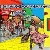 Agapito López Cazte Songs