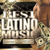 Best Latino Music - Selected By Dj Pedrito Songs