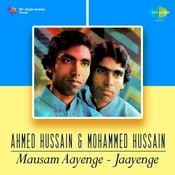 Ahmed And Mohd Hussain  - Mausam Aayenge Songs