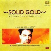 Solid Gold - Shiv Kumar Batalvi Vol 1 Songs