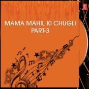 Mama Mahil Ki Chugli Part-3 Songs