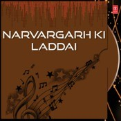 Narvargarh Ki Laddai Songs
