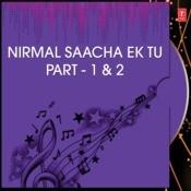 Nirmal Saacha Ek Tu Part-1&2 Songs