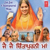 Jai Jai Chintpurni Maa Songs