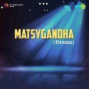 Matsygandha Drama Songs