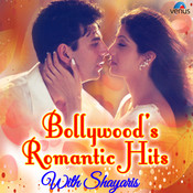 Bollywood Romantic Hits - With Shayaris Songs