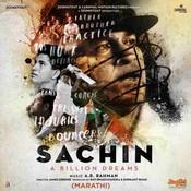 Sachin - A Billion Dreams (Marathi) Songs