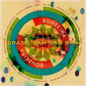 Brasil Bam Bam Bam (Gilles Peterson Presents Sonzeira) Songs