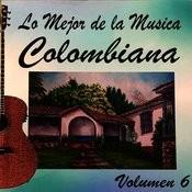 Lo Mejor De La Musica Colombiana Vol 6 Songs