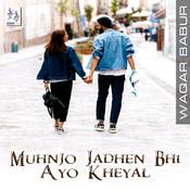 Muhnjo Jadhen Bhi Ayo Kheyal - Single Songs