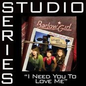 I Need You To Love Me [Studio Series Performance Track] Songs