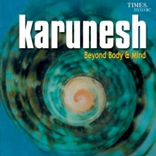 Karunesh - Beyond Body & Mind Songs