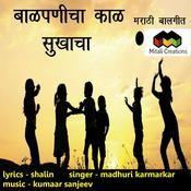 Baalpanicha Kaal Sukhacha Madhuri Karmarkar Full Mp3 Song