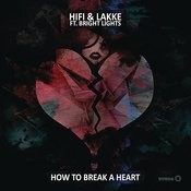How To Break A Heart Song