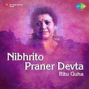 Nibhrito Praner Devta - Ritu Guha Songs