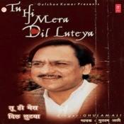 Tu Hi Mera Dil Luteya Songs