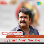 Uyarum Njan Nadake Songs
