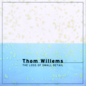 Willems: The Loss Of Small Detail Songs
