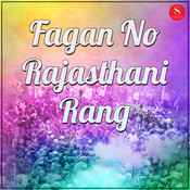 Fagan No Rajasthani Rang Songs