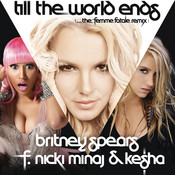 Till The World Ends (the Femme Fatale Remix) Songs