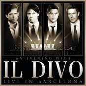 An Evening With Il Divo: Live in Barcelona Songs