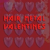 Deadline Music Presents: Hair Metal Valentines Songs