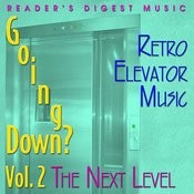 Reader's Digest Music: Going Down?, Vol.2 - The Next Level (Retro Elevator Music) Songs