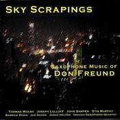 Sky Scrapings - Saxophone Music of Don Freund Songs