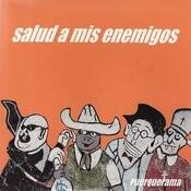 Salud A Mis Enemigos Songs