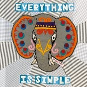 Everything Is Simple Songs