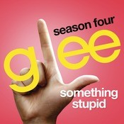 Somethin' Stupid (Glee Cast Version) Songs