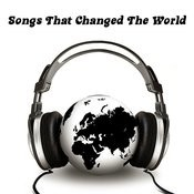 Songs That Changed The World Songs