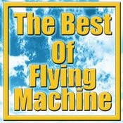 The Best Of Flying Machine Songs