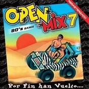 Open Mix 7: Por Fin han Vuelto Songs