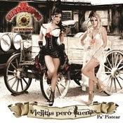 Viejitas Pero Buenas...Pa´Pistear Songs