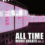 All Time Movie Greats Vol. 3 Songs