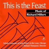 This Is The Feast: Music Of Richard Hillert Songs