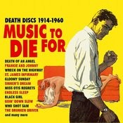 Music To Die For - Death Discs 1914-1960 Songs