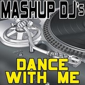 Dance With Me (Remix Tools For Mash-Ups) Songs