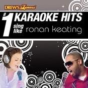 Drew's Famous # 1 Karaoke Hits: Sing Like Ronan Keating Songs