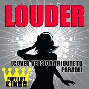 Louder (Cover Version Tribute To Parade) Songs