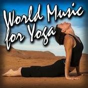 World Music For Yoga (Instrumental) Songs