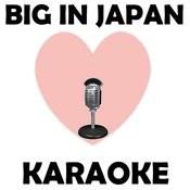 Big In Japan (Karaoke) Songs
